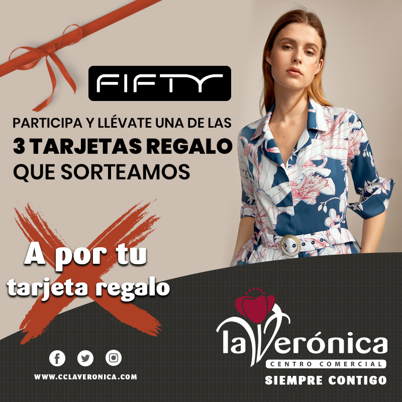 Sorteo Tarjeta Regalo Fifty, Centro Comercial La Verónica